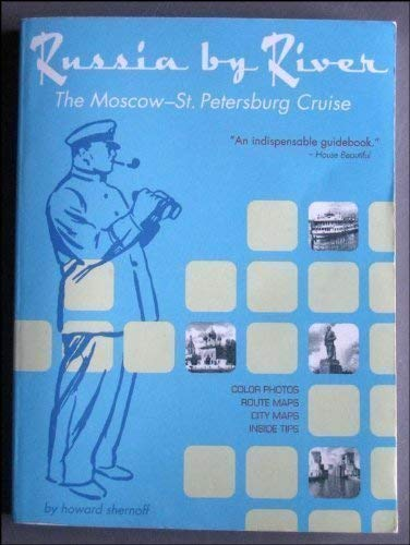Russia By River (The Moscow-Petersburg Cruise)