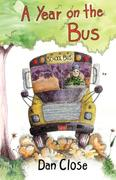 Close, Dan: A Year on the Bus