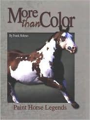 More than Color: Paint Horse Legends - Frank Wilson Holmes
