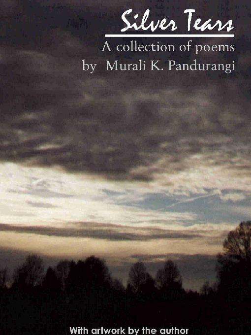 Silver Tears - A Collection of Poems als eBook von M. K. Pandurangi - Murali Pandurangi