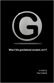 G: What if the gravitational constant, Isn't? - Paul Holland