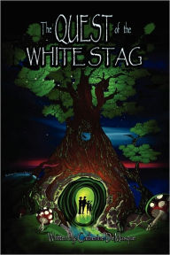 The Quest For The White Stag - Catherine Demasque