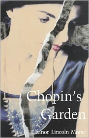 Chopin's Garden - Eleanor Lincoln Morse