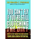 You Can't Fly If You're Still Clutching the Dirt - Marnie L Pehrson
