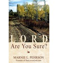 Lord, Are You Sure? - Marnie L Pehrson