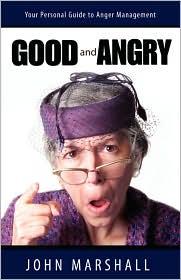 Good and Angry! - John Marshall