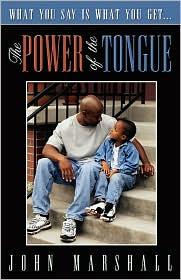 Power of the Tongue - John Marshall