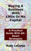 Buying a Business with Little or No Capital