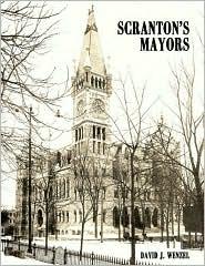 Scranton's Mayors - David J. Wenzel