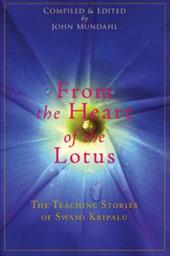 From the Heart of the Lotus: The Teaching Stories of Swami Kripalu - Kripalu, Swami / Desai, Amrit / Mundahl, John