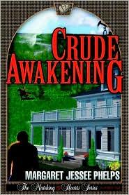 Crude Awakening: The Matching Hearts Series: #1 - Margaret Jessee Jessee Phelps