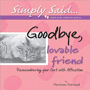 Goodbye, Lovable Friend: Remembering Your Cat with Affection - Richmond, Marianne