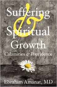 Suffering & Spiritual Growth; Calamities And Providence - M.D. Ebrahim Amanat