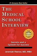 The Medical School Interview: Secrets and a System for Success