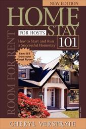 Homestay 101 for Hosts - The Complete Guide to Start & Run a Successful Homestay (New Edition) - Verstrate, Cheryl / Larose, L.
