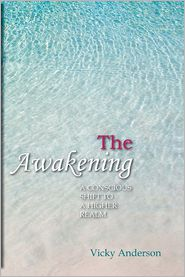 The Awakening: A Conscious Shift to a Higher Realm - Vicky Anderson