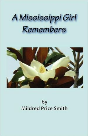 A Mississippi Girl Remembers - Mildred Price Smith