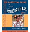 The Essential Guide to Living in Merida 2011 - Vincent Gricus