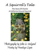 Dyan, Penelope: A Squirrel´s tale, The Story Of Charlie, A California Ground Squirrel