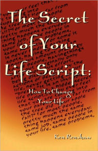 The Secret Of Your Life Script - Ken Renshaw