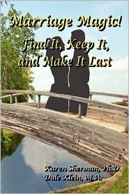 Marriage Magic! Find It, Keep It, and Make It Last - Karen Sherman, Dale Klein