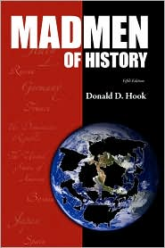 Madmen Of History - Donald D. Hook