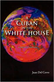 A Cuban in the White House, Political Satire: The Cuban-American Republicans in Miami and the US Elections - Juan del Cerro