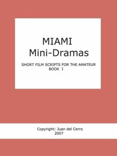 Miami Mini-Dramas, Book I (Short Film Scripts for the Amateur)