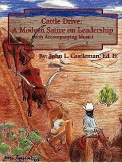 Cattle Drive: A Modern Satire on Leadership - Castleman, John L.