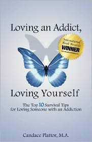 Loving An Addict, Loving Yourself - Candace Plattor