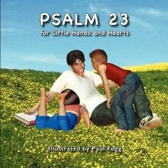 Psalm 23 for Little Hands and Hearts - Illustrator: Fogg, Paul