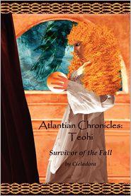 Atlantian Chronicles: Teohi Survivor of the Fall - Cieladora