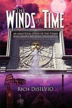 The Winds of Time: An Analytical Study of the Titans Who Shaped Western Civilization - Disilvio, Rich