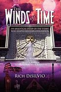 The Winds of Time: An Analytical Study of the Titans Who Shaped Western Civilization - Master Edition