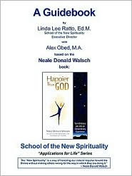Happier Than God - Guidebook - Linda Lee Ratto, Alex Obed, David Reed (Editor), Helene Camp (Editor), Neale Donald Walsch