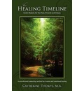 The Healing Timeline - Catherine M a Thorpe