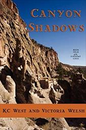 Canyon Shadows - West, K. C. / Welsh, Victoria