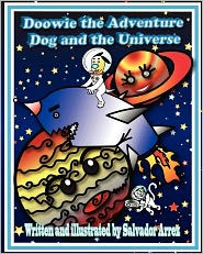 Doowie The Adventure Dog And The Universe - Salvador Arrez, Brian S. Cook (Editor)