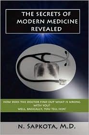 The Secrets Of Modern Medicine Revealed - N Sapkota Md