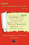 English Idioms and Expressions for Foreigners, Like Me!