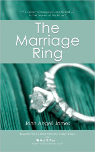 The Marriage Ring: Or How to Make Home Happy - John Angell James