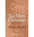 The Mute Christian Under the Smarting Rod - Thomas Brooks