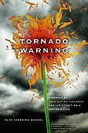 Tornado Warning: A Memoir of Teen Dating Violence and Its Effect on a Woman's Life