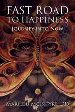 Fast Road to Happiness - DD Marilou McIntyre