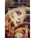 Life Is Forever-Get Used to It - DD Marilou McIntyre