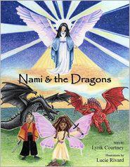 Nami and the Dragons - Lyrik Courtney, Lucie Rivard (Illustrator)