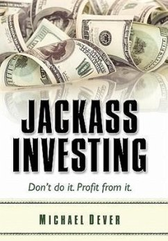 Jackass Investing - Dever, Michael
