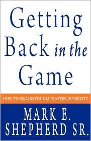 Getting Back In The Game - Mark E. Shepherd Sr.