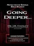 Going Deeper: Notes for the Serious Bible Student