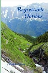 Regrettable Options - J. Kathleen Love
